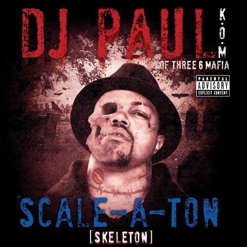 DJ Paul - Scale-A-Ton