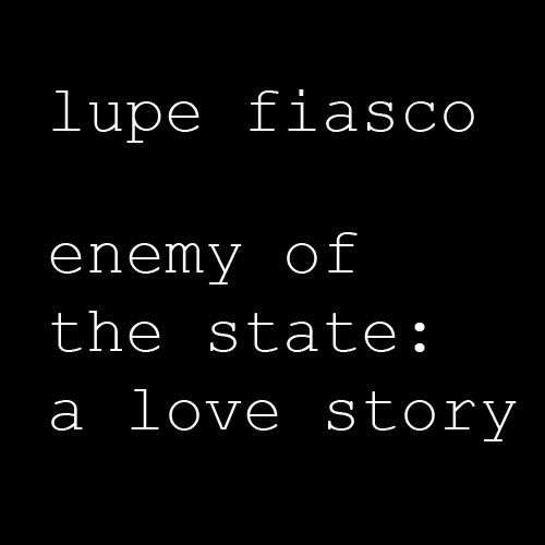 Lupe-Fiasco-Enemy-Of-The-State-A-Love-Story-Mixtape-nappyafro
