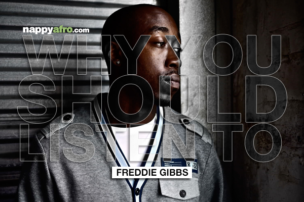 Why You Should Listen To - Freddie Gibbs