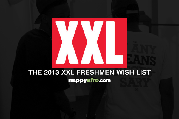 The 2013 XXL Freshmen Wish List