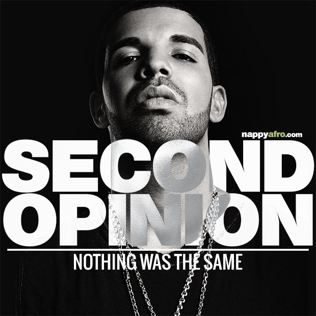 Nothing Was The Same Second Opinion