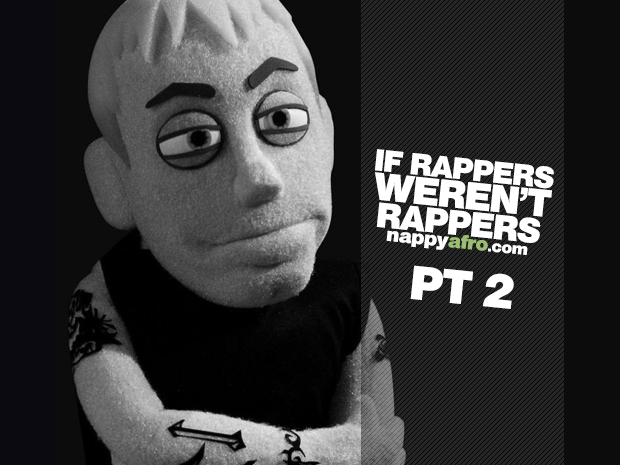 If Rappers Weren't Rappers 2